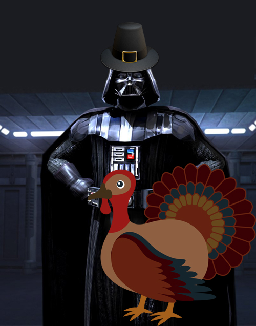 To those that partake in Turkey Day......... Thanksgiving-darth