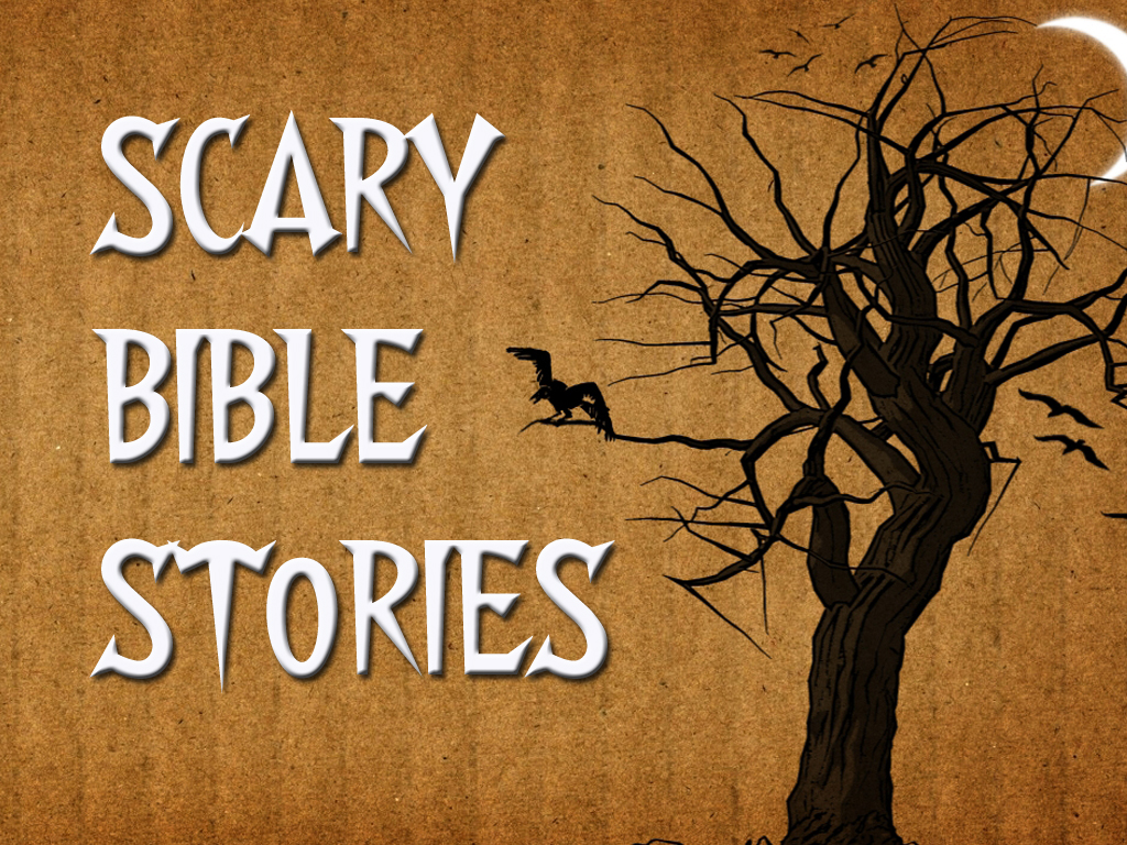 scary bible stories halloween is this week which means we re almost done halloween for another year in recent years i have really turned into a halloween scrooge
